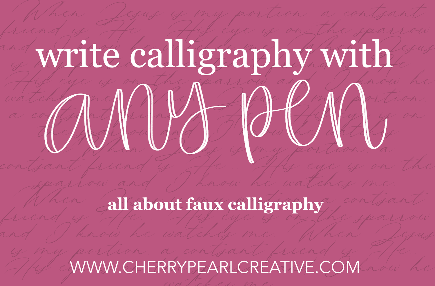 write calligraphy with any pen faux - Cherry Pearl Creative