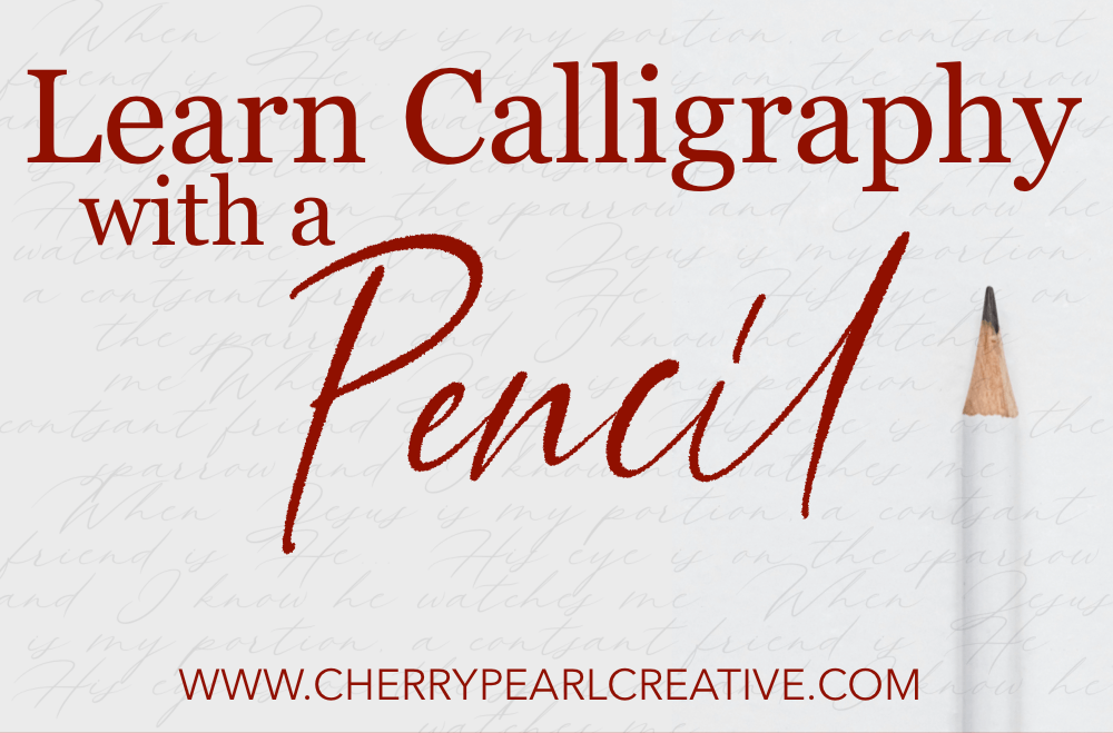 Calligraphy With A Pencil: A Beginners Guide to Pencil-Ligraphy
