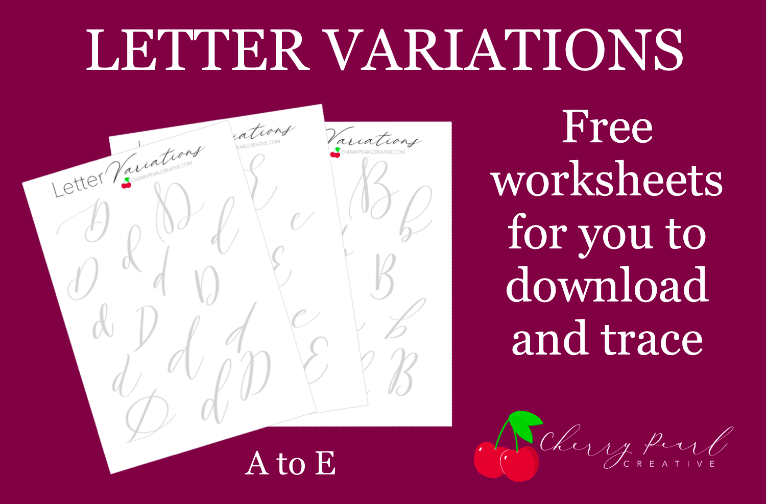 Download the free letter variations worksheets to trace and practice your brush calligraphy - cherry pearl creative.