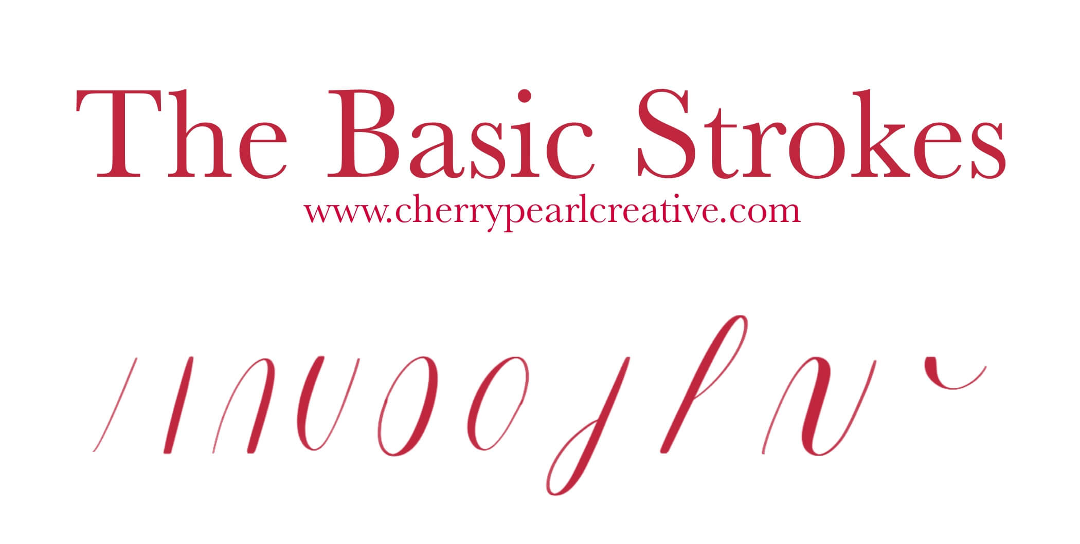 Cherry Pearl Creative - Basic Strokes In Modern Calligraphy