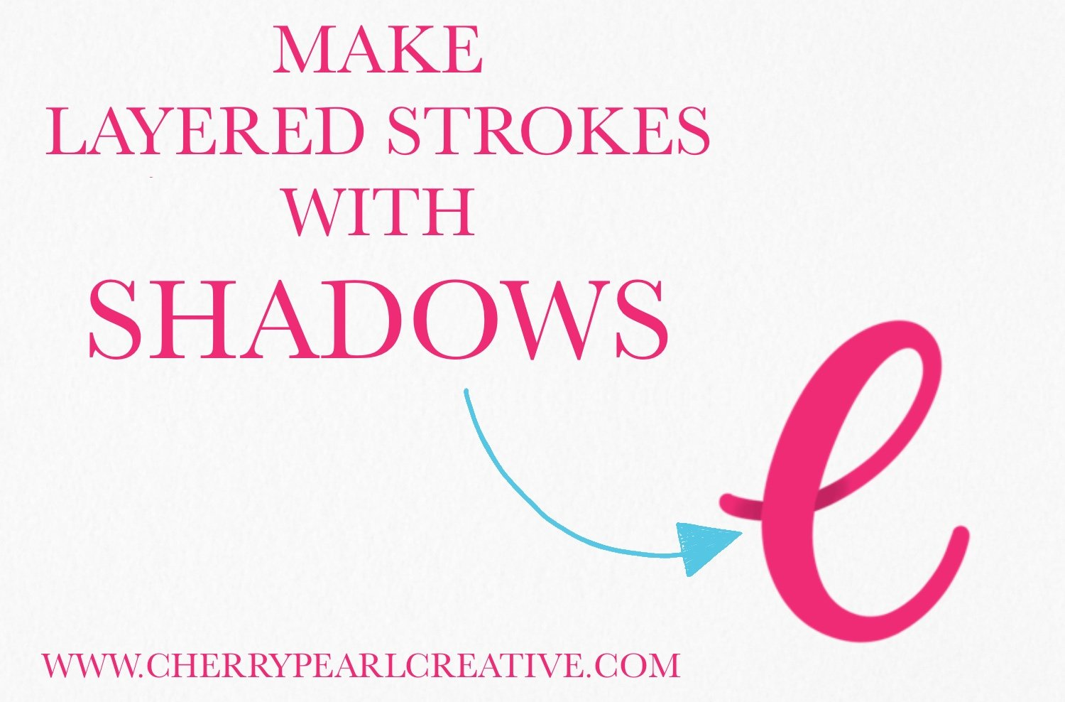 Layered Strokes Shadows for Lettering - Cherry Pearl Creative