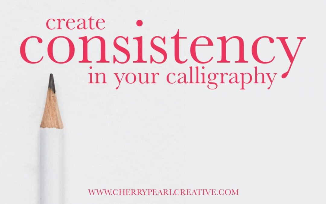 Increase the Consistency in Your Calligraphy