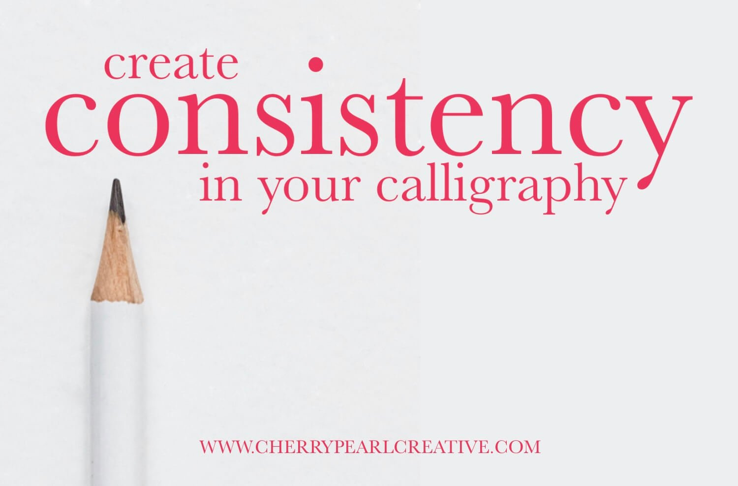 create consistency in your calligraphy