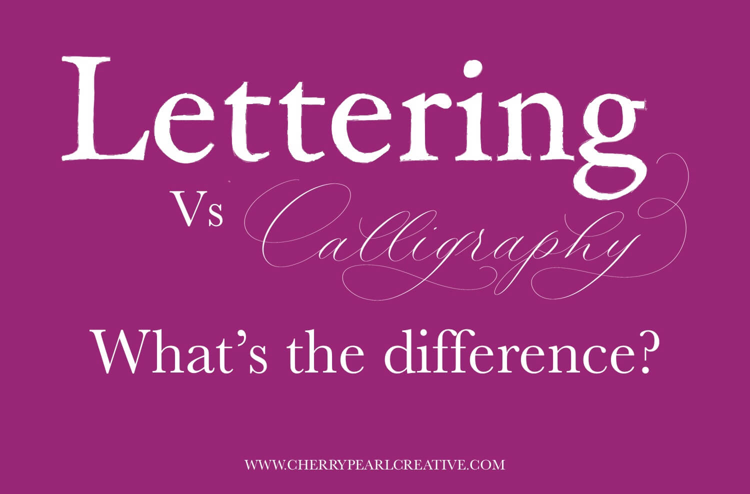 Difference between lettering and calligraphy